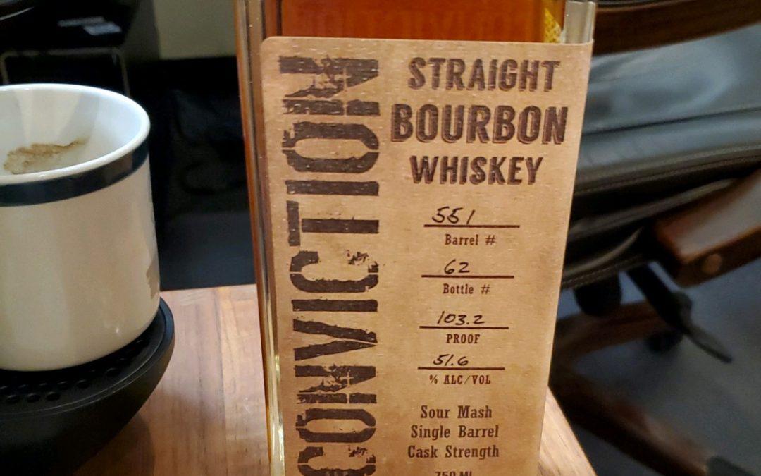 #107 – Conviction Single Barrel Bourbon